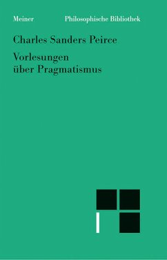 Vorlesungen über Pragmatismus (eBook, PDF) - Peirce, Charles S