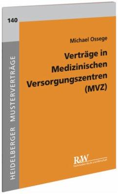 Verträge in Medizinischen Versorgungszentren (MVZ) - Ossege, Michael