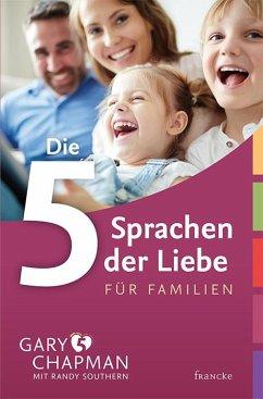 Die 5 Sprachen der Liebe für Familien - Chapman, Gary; Southern, Randy