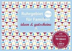 Ruhrgebiet für Familien - ideen & gutscheine 2018 - Eickholz, Sonja; Moths, Constanze