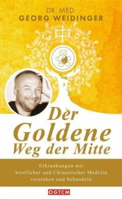 Der Goldene Weg der Mitte - Weidinger, Georg