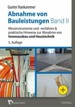 Abnahme von Bauleistungen Band II - Hankammer, Gunter