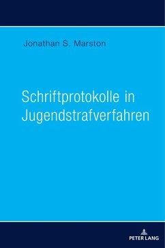 Schriftprotokolle in Jugendstrafverfahren - Marston, Jonathan