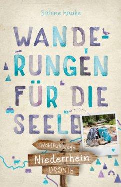 Niederrhein. Wanderungen für die Seele - Hauke, Sabine