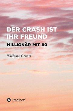 Der Crash ist Ihr Freund (eBook, ePUB) - Wolfgang Grüner
