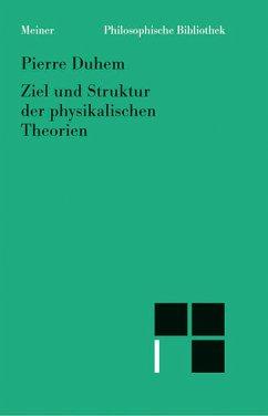 Ziel und Struktur der physikalischen Theorien (eBook, PDF) - Duhem, Pierre