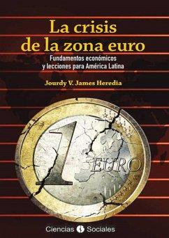 La crisis de la zona euro (eBook, ePUB) - James Heredia, Jourdy Victoria
