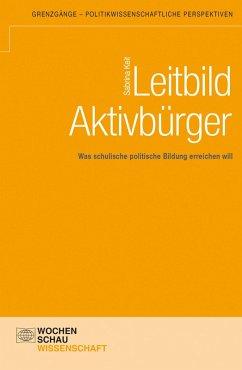 Leitbild Aktivbürger (eBook, PDF) - Keit, Sabrina
