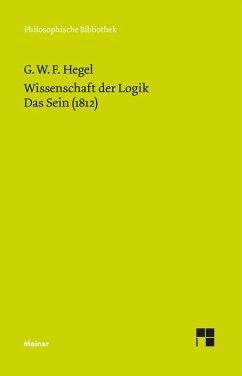 Wissenschaft der Logik. Erster Band. Die objektive Logik. Erstes Buch. Das Sein (1812) (eBook, PDF) - Hegel, Georg W F