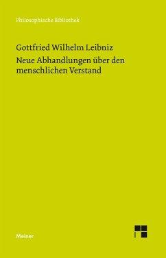 Philosophische Werke Band 3: Neue Abhandlungen über den menschlichen Verstand (eBook, PDF) - Leibniz, Gottfried W