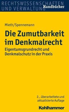 Die Zumutbarkeit im Denkmalrecht (eBook, PDF) - Mieth, Stefan; Spennemann, Jörg