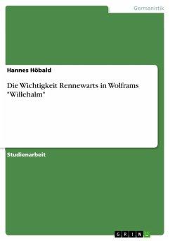 Die Wichtigkeit Rennewarts in Wolframs