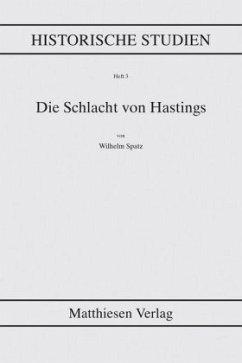 Die Schlacht von Hastings - Spatz, Wilhelm