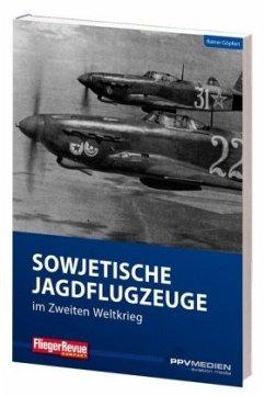 FliegerRevue kompakt 13 - Sowjetische Jagdflugz...