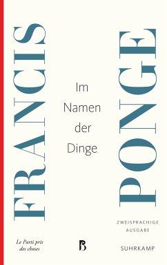 Im Namen der Dinge - Ponge, Francis