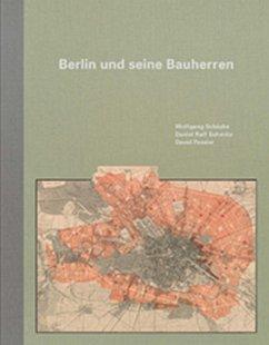 Berlin und seine Bauherren - Schäche, Wolfgang; Pessier, David; Schmitz, Daniel R.