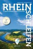 Rheinschleifen - Offizieller Wanderführer. 22 Premium-Rundwege am romantischen Rhein