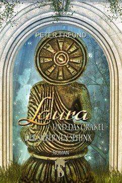 Laura und das Orakel der Silbernen Sphinx / Aventerra Bd.3 (eBook, ePUB) - Freund, Peter