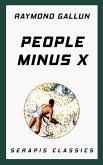 People Minus X (Serapis Classics) (eBook, ePUB)