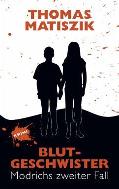Blutgeschwister (eBook, ePUB) - Matiszik, Thomas