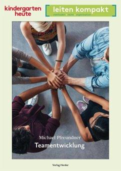 Teamentwicklung (eBook, PDF) - Pfreundner, Michael