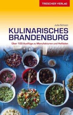Reiseführer Kulinarisches Brandenburg - Schoon, Julia