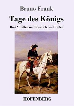 Tage des Königs - Frank, Bruno