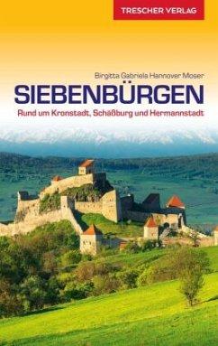 Reiseführer Siebenbürgen - Hannover Moser, Birgitta Gabriela