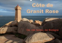 Côte de Granit Rose - Der rote Norden der Bretagne (Wandkalender 2018 DIN A2 quer)