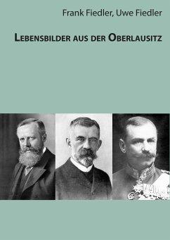 Lebensbilder aus der Oberlausitz - Fiedler, Frank; Fiedler, Uwe