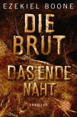 Das Ende naht / Die Brut Bd.3