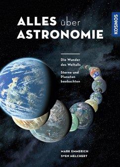 Alles über Astronomie (eBook, ePUB) - Emmerich, Mark; Melchert, Sven