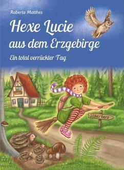 Hexe Lucie aus dem Erzgebirge (eBook, ePUB) - Matthes, Roberto