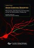Axon-Carrying Dendrites