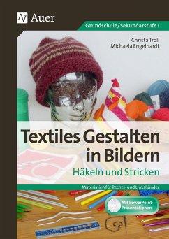 Textiles Gestalten in Bildern Häkeln und Stricken