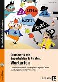 Grammatik mit Superhelden & Piraten: Wortarten