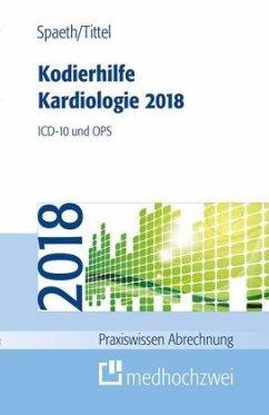 Kodierhilfe Kardiologie 2018 - Spaeth, Christoph; Tittel, Claudia
