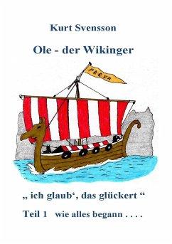 Ole, der Wikinger Teil 1 - wie alles begann - Svensson, Kurt