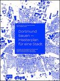 Dortmund bauen - Masterplan für ein Stadt