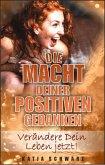 Die Macht deiner positiven Gedanken (eBook, ePUB)