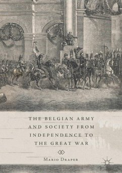 The Belgian Army and Society from Independence to the Great War - Draper, Mario