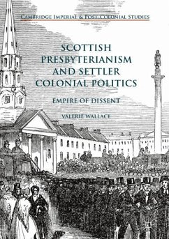 Scottish Presbyterianism and Settler Colonial Politics - Wallace, Valerie