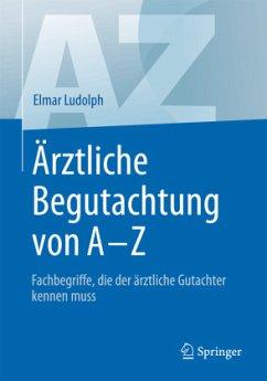 Ärztliche Begutachtung von A - Z - Ludolph, Elmar