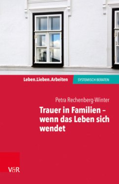 Trauer in Familien - wenn das Leben sich wendet - Rechenberg-Winter, Petra