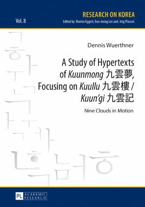 A Study of Hypertexts of «Kuunmong» , Focusing on «Kuullu» «Kuun'gi» - Wuerthner, Dennis