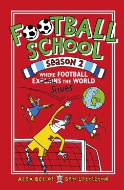 Football School Season 2: Where Football Explains the World - Bellos, Alex; Lyttleton, Ben