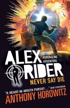 Alex Rider 11: Never Say Die - Horowitz, Anthony