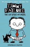 Timmy Failure 06: The Cat Stole My Pants