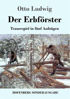 9783743720107 - Ludwig, Otto: Der Erbförster - Buch