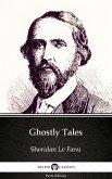 Ghostly Tales by Sheridan Le Fanu - Delphi Classics (Illustrated) (eBook, ePUB)